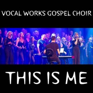 Vocal Works Gospel Choir This Is Me Greatest Showman